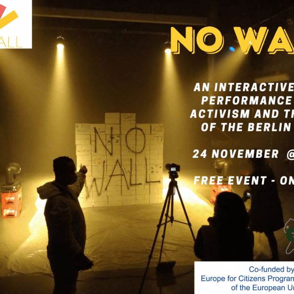 NO WALL – an interactive video performance over activism and the fall of the Berlin Wall, 24th November